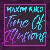 Maxim Kiko - Time of Illusions #70