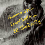 Summer Rain Love Challenge - DJ ShaDooZy
