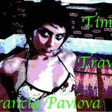 Time Travel -  set Francia Pavlova ( 0riginal tracks ) , Francia Pavlova - Time Travel