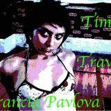 Time Travel -  set Francia Pavlova ( 0riginal tracks ) , Francia Pavlova - Time Travel