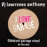 dj lawrence anthony oldskool garage vinyl mix 386