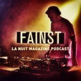 FAINST - La Nuit Magazine PODCAST#009 [Reupload 2014]