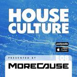 House Culture Presented by MoreCause E08