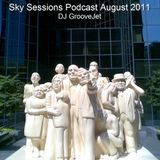 DJ GrooveJet - Sky Sessions Podcast - Aug. 2011
