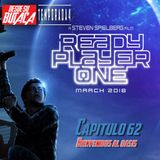 Capitulo 62: READY PLAYER ONE