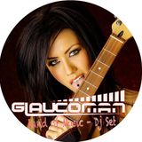 GLAUCOMAN - LAND OF MUSIC - SEPT - OCT - 2012 - DJ SET