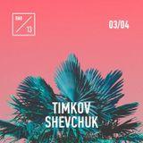 Timkov x Shevchuk - Deaf Mix (Live Bar 13)