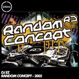 DJ EZ - Live at Random Concept - 2005