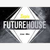 Future House (LiveMix) - Sepix