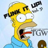 Tommy Gee White - Funk It Up! Vol. 31