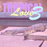 I am music! Tropical Love 3