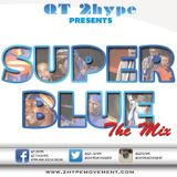 QT 2hype Presents: Super Blue - The Mix