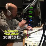 DJ Kazzeo - 2018 10 11 (Club Wreck)