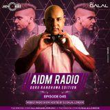 AIDM RADIO EPISODE 046 Ft. DJ Dalal London (Guru Randhawa Edition)