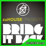ZuHOUSE prs. BRING IT BACK Pt. 04 (20120112) @ Daddy Blatzheim