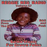 Reggie Reg Radio Volume 17 - 80s Funk and R&B