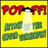 PopOff! Attack Of The Cover Versions: Ziggy Stardust and the Covers From Mars