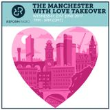 The Manchester With Love Takeover 21st June 2017