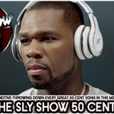 The Sly Show: 50 Cent