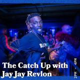 The Catch Up with Jay Jay Revlon - 12.12.18 - FOUNDATION FM