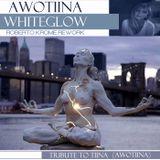 AwoTiina - WhiteGlow (Roberto Krome Rework)