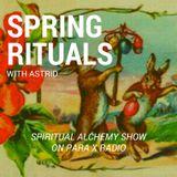 Spring Rituals - Spiritual Alchemy Show