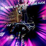 Die Mudder live@Die Technoküche11.06.2016