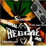 Fri 9th Sept 2016 Senator B on The Universal Reggae Jam_Vibesfm.net