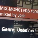 Mix-Monsters #009 -- mixed by Josh