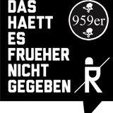 959er @ Ritter Butzke - Das Haett Es Frueher Nicht Gegeben