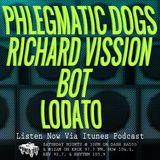 Episode 8-25-18 Ft: Richard Vission, Phlegmatic Dogs, Bot, & Lodato