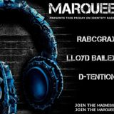 Lloyd Bailey / RabcGray / D-Tention in the mix for Marquee on Identify Radio