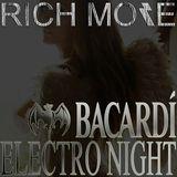 RICH MORE: BACARDI® ELECTRONIGHT 05/10/2013