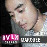 Ravelex Stereo #003 - Marquee (Synan Recordings)