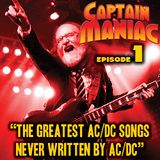 Episode 1 CMS  / The Greatest AC/DC Songs Never Written by AC/DC