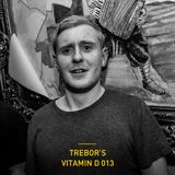 Trebor's Vitamin D Series 013: LIVE IN LDN