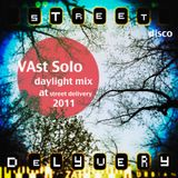 VAst Solo (daylight mix) at Street Delivery - june 2011