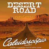 Desert Road #37 (Caleidoscópio Radio Ep.25)
