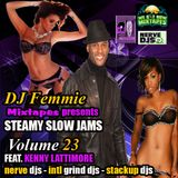 DJ FEMMIE PRESENTS STEAMY SLOW JAMS VOL. 23 FEAT. KENNY LATTIMORE