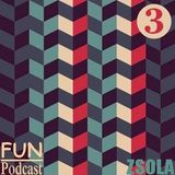 FUN Podcast: [003] with Zsola