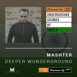 Mashter - Deeper Wonderground #005 (Underground Sounds of India)