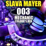 Slava Mayer – Mechanic 003 (Colour's Mix)