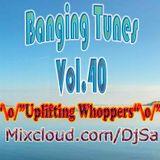 """\o/"" Banging Tunes 40 ""\o/"" Uplifting Whoppers"