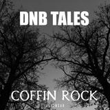 DNB TALES #076 Coffin Rock