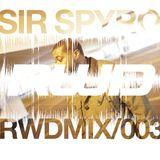 RWDmix 003 // Sir Spyro