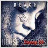 HOUSE SESSIONS: Deeep39 Reach