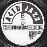 this is FUNKAHOLIC RADIOSHOW september 2018 ACID JAZZ special HOUR 1