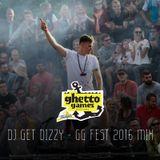 DJ GET DIZZY - GG FEST 2016 MIX