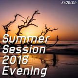 kr00t0n - Summer Session 2016 Evening [July 2016]