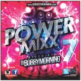 DJ Bobby Morning - Power Mixx 7 ( for promotional  use only )
